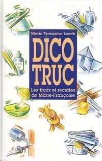 Dico truc - Marie-Françoise Loock - Livre