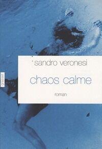 Chaos calme - Sandro Veronesi - Livre