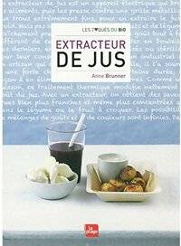 Extracteur de jus - Anne Brunner - Livre