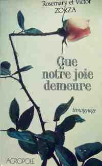 Que notre joie demeure - Rosemary Zorza - Livre