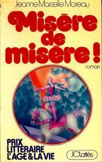Misère de misère ! - Jeanne Marcelle Moreau - Livre