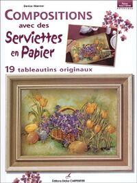 Compositions avec des serviettes en papier - Denise Hoerner - Livre