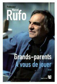 Grands-Parents, à vous de jouer - Marcel Rufo - Livre