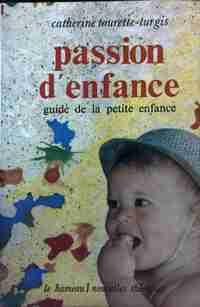 Passion d'enfance - Catherine Tourette-Turgis - Livre
