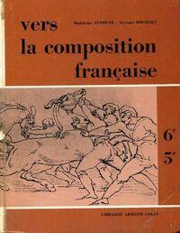 Vers la composition française 6e, 5e - Madeleine Audouze - Livre