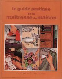Le guide pratique de la maîtresse de maison - Colette Gouvion - Livre