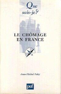 Le chômage en France - Jean-Michel Fahy - Livre