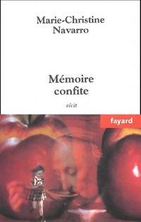 Mémoire confite - Marie-Christine Navarro - Livre