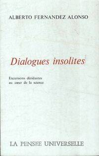 Dialogues insolites - Alberto Fernandez Alonso - Livre
