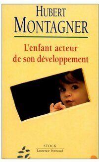 L'enfant acteur de son développement - Hubert Montagner - Livre