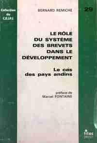 Le rôle du système des brevets dans le développement. Le cas des pays andins - Bernard Remiche - Livre