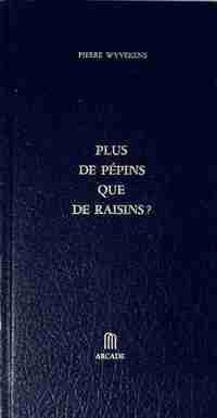 Plus de pépins que de raisins ? - Pierre Wyvekens - Livre
