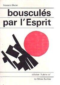 Esprit Bousculés par l'esprit - François Chalet - Livre