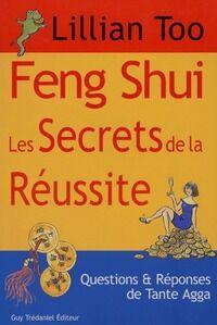 Feng Shui. Les secrets de la réussite - Lillian Too - Livre
