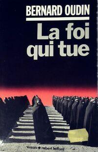 La Foi qui tue - Bernard Oudin - Livre