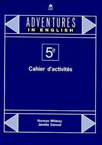 Adventures in English 5e. Cahier d'activités - Norman Whitney - Livre