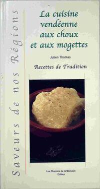 La cuisine vendéenne aux choux et aux mogettes - Julien Thomas - Livre