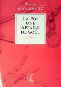 La foi une affaire de goût - Michel Scouarnec - Livre