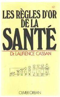 Les règles d'or de la santé - Laurence Cassan - Livre