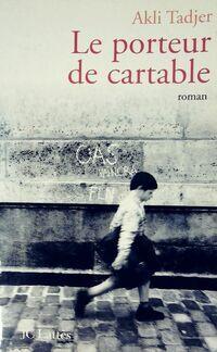 Le porteur de cartable - Akli Tadjer - Livre