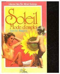 Soleil, mode d'emploi - Annette Knapen - Livre