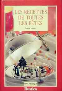 Les recettes de toutes le fêtes - Pascale Mosnier - Livre