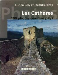 Les cathares en 100 photos - Lucien Bély - Livre