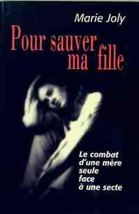 Pour sauver ma fille - Marie Joly - Livre