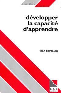 Développer la capacité d'apprendre - Jean Berbaum - Livre