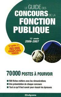 Le guide des concours de la fonction publique 2006-2007 - Mari-Lorène Giniès - Livre