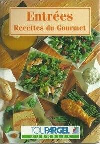Entrées. Recettes du gourmet - Claude Gervais - Livre