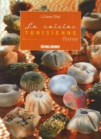 La cuisine tunisienne - Liliane Otal - Livre