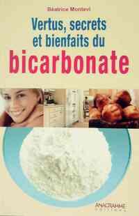 Vertus, secrets et bienfaits du bicarbonate - Béatrice Montevi - Livre