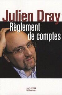 Règlement de comptes - Julien Dray - Livre