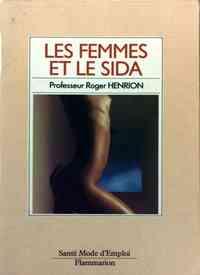 Les femmes et le sida - Roger Henrion - Livre