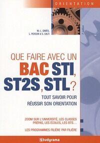 Que faire avec un Bac STI, ST2S, STL ? - Mari-Lorène Giniès - Livre