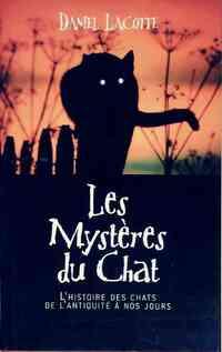 Les mystères du chat - Daniel Lacotte - Livre