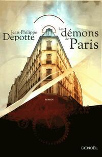 Les démons de Paris - Jean-Philippe Depotte - Livre
