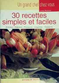 30 recettes simples et faciles - Luca Rossini - Livre