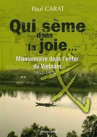 Qui sème dans la joie... - Paul Carat - Livre