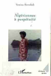Algériennes à perpétuité - Yamina Berrabah - Livre