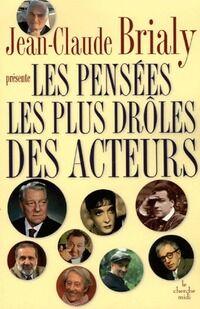 Les pensées les plus drôles des acteurs - Jean-Claude Brialy - Livre