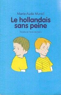 Le hollandais sans peine - Marie-Aude Murail - Livre