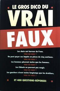 Le gros dico du vrai-faux - Jean Duhamel - Livre