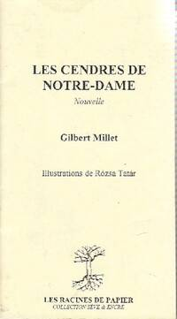 Les cendres de Notre-Dame - Gilbert Millet - Livre