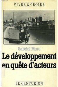 Le développement en quête d'acteurs - Gabriel Marc - Livre