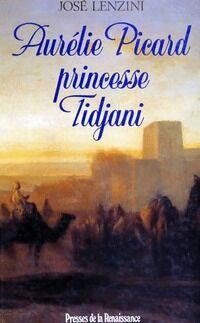 Aurélie Picard, princesse Tidjani - José Lenzini - Livre