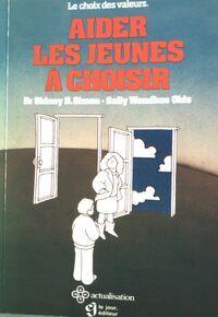 Aidez les jeunes à choisir - Sally Wendkos Olds - Livre