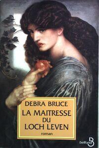 La maîtresse du Loch Leven - Debra Bruce - Livre