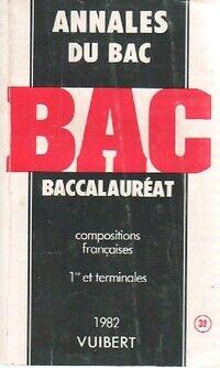 Annales du bac 1981 : Compositions françaises - Collectif - Livre